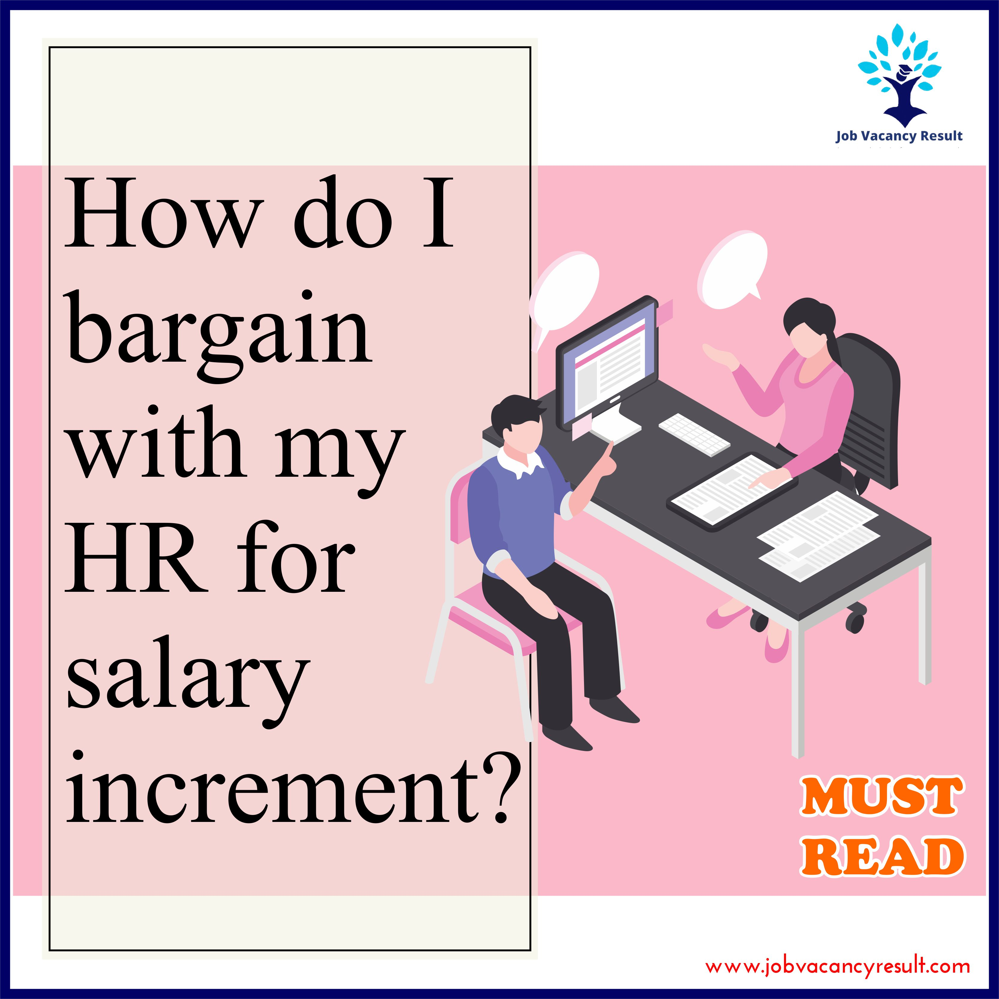 How do I bargain with my HR for salary increment?