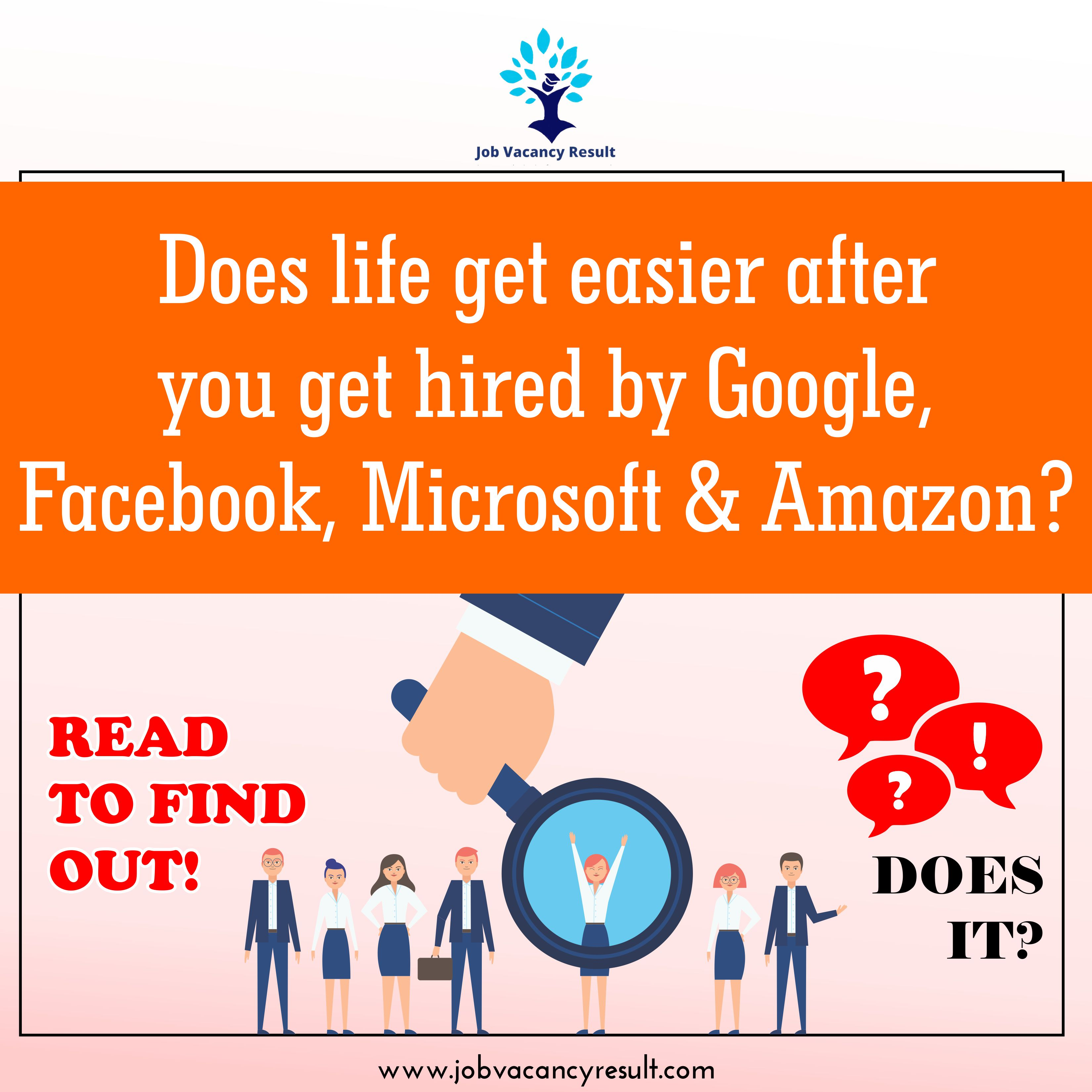Does life get easier after you get hired by Google, Facebook, Microsoft or Amazon?